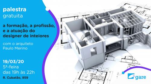 """Palestra """"A Formação, a Profissão e Atuação do Designer de Interiores"""""""